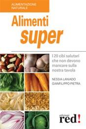 Alimenti super  Nessia Laniado Gianfilippo Pietra  Red Edizioni