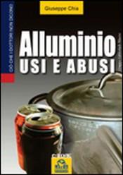 Alluminio. Usi e Abusi (ebook)  Giuseppe Chia   Macro Edizioni