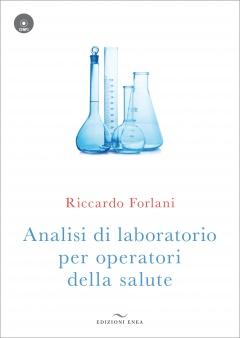 Analisi di laboratorio per operatori della salute  Riccardo Forlani   Edizioni Enea