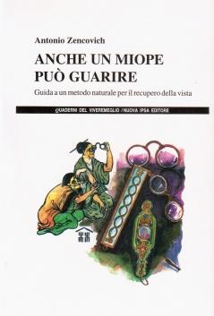 Anche un miope può guarire  Antonio Zencovich   Nuova Ipsa Editore