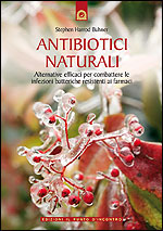 Antibiotici naturali  Stephen Harrod Buhner   Edizioni il Punto d'Incontro