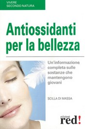 Antiossidanti per la bellezza  Scilla Di Massa   Red Edizioni