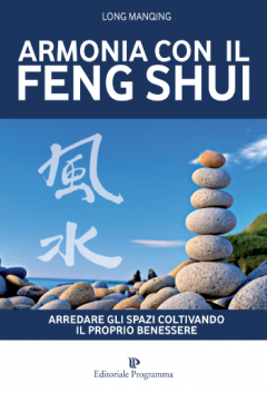 Armonia con il Feng Shui  Long Manqing   Editoriale Programma