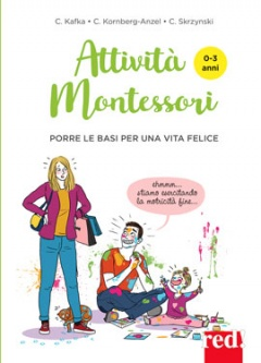Attività Montessori (0-3 anni)  Cynthia Kafka Candice Kornberg-Anzel Camille Skrzynski Red Edizioni