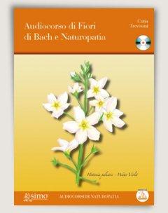 Audiocorso di Fiori di Bach e Naturopatia (CD)  Catia Trevisani   Edizioni Enea