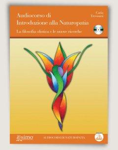 Audiocorso di Introduzione alla Naturopatia (CD)  Catia Trevisani   Edizioni Enea