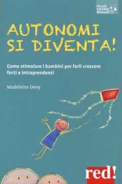 Autonomi si diventa!  Madeleine Deny   Red Edizioni