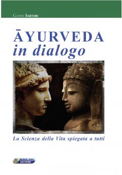 Ayurveda in dialogo  Guido Sartori   Nuova Ipsa Editore