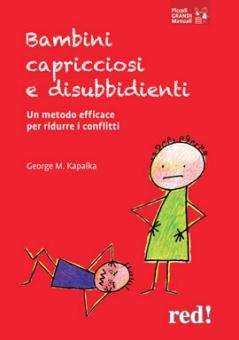 Bambini capricciosi e disubbidienti  George M. Kapalka   Red Edizioni