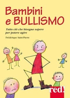 Bambini e Bullismo  Frédérique Saint-Pierre   Red Edizioni