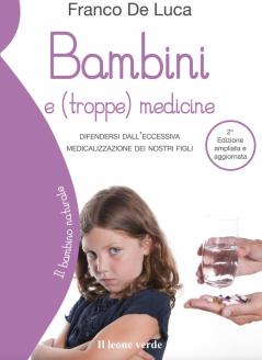 Bambini e troppe medicine  Franco De Luca   Il Leone Verde