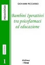 Bambini iperattivi tra psicofarmaci ed educazione  Giovanni Peccarisio   Il Nuovo Mondo
