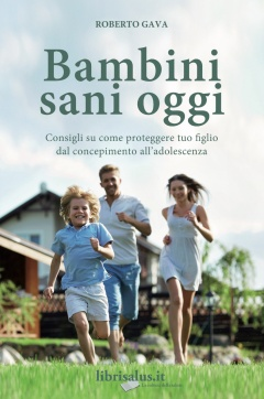 Bambini Sani Oggi  Roberto Gava   Salus Infirmorum