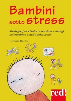 Bambini sotto stress  Germain Duclos   Red Edizioni