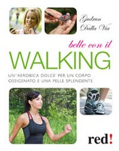 Belle con il walking  Gudrun Dalla Via   Red Edizioni