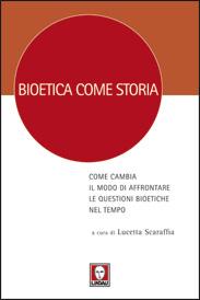 Bioetica come storia  Anna Colombo Giulia Galeotti Lorenza Gattamorta Lindau