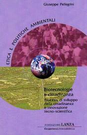 Biotecnologie e cittadinanza  Giuseppe Pellegrini   Fondazione Lanza