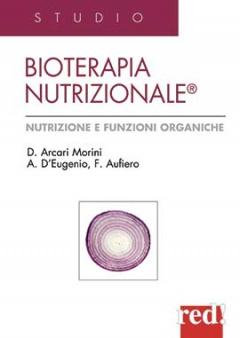 Bioterapia nutrizionale  Domenica Arcari Morini Fausto Aufiero Anna D'Eugenio Red Edizioni