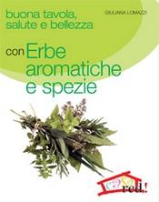 Buona tavola, salute e bellezza con ERBE AROMATICHE E SPEZIE  Giuliana Lomazzi   Red Edizioni