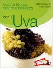 Buona Tavola, Salute e Bellezza con l'UVA  Gudrun Dalla Via Cinzia Tosetti  Red Edizioni