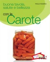 Buona tavola salute e bellezza con le CAROTE  Paolo Federici   Red Edizioni