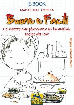 Buone e Facili (ebook)  Madaghiele Cotrina   Macro Edizioni