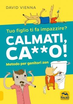 Calmati Ca**o!  David Vienna   Macro Edizioni