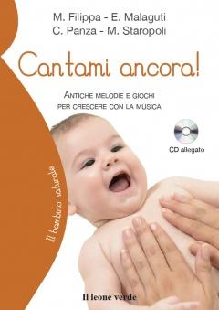 Cantami ancora! (+cd allegato)  Manuela Filippa Elena Malaguti Costantino Panza Il Leone Verde