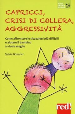 Capricci, Collera, Aggressività  Sylvie Bourcier   Red Edizioni