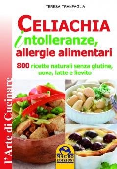 Celiachia, Intolleranze, Allergie Alimentari  Teresa Tranfaglia   Macro Edizioni