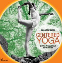 Centered Yoga  Dona Holleman   Edizioni Mediterranee