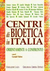Centri di Bioetica in Italia  Corrado Viafora   Fondazione Lanza