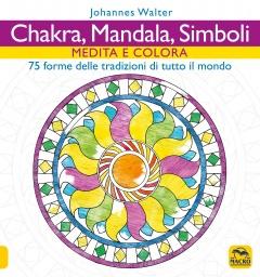 Chakra, Mandala, Simboli  Johannes Walter   Macro Edizioni