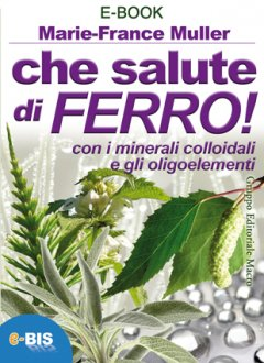 Che Salute di Ferro! (ebook)  Marie-France Muller   Bis Edizioni