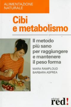 Cibi e metabolismo  Mara Ramploud Barbara Asprea  Red Edizioni