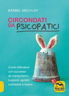 Circondati da Psicopatici  Bärbel Mechler   Macro Edizioni