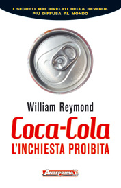 Coca-Cola. L&#039;inchiesta proibita  William Reymond   Anteprima