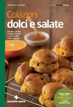 Colazioni dolci e salate  Giuliana Lomazzi   Tecniche Nuove