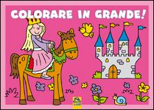 Colorare in Grande! - Rosa  Autori Vari   Macro Junior