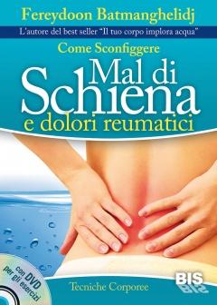 Come sconfiggere mal di schiena e dolori reumatici (con DVD)  Fereydoon Batmanghelidj   Macro Edizioni