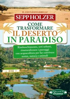Come Trasformare il Deserto in Paradiso  Sepp Holzer   Arianna Editrice