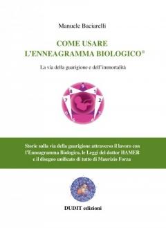 Come Usare l'Enneagramma Biologico  Manuele Baciarelli   Dudit Edizioni