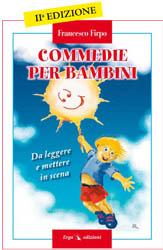Commedie per bambini  Francesco Firpo   Erga Edizioni