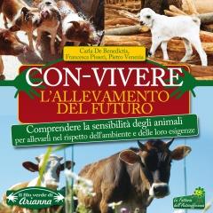 Con-Vivere. L'Allevamento del Futuro  Carla De Benedictis Francesca Pisseri Pietro Venezia Arianna Editrice