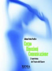 Corpo Emozioni Comunicazione  Liliana Paola Pacifico   Xenia Edizioni