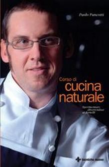 Corso di Cucina Naturale  Paolo Pancotti   Tecniche Nuove