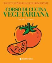 Corso di Cucina Vegetariana  Cornelia Schinharl   Tecniche Nuove