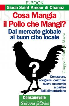 Cosa mangia il pollo che mangi? (ebook)  Saint Amour di Chanaz Giada   Arianna Editrice