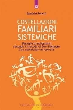 Costellazioni familiari sistemiche  Daniele Ronchi   Edizioni il Punto d'Incontro