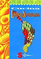 Cucina latinoamericana  Franca De Gasperi   Sonda Edizioni